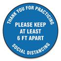 "Slip-Gard Floor Signs, 12"" Circle, ""Thank You For Practicing Social Distancing Please Keep At Least 6 ft Apart"", Blue, 25/PK"