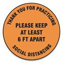 "Slip-Gard Floor Signs, 17"" Circle,""Thank You For Practicing Social Distancing Please Keep At Least 6 ft Apart"", Orange, 25/PK"