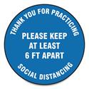 "Slip-Gard Floor Signs, 17"" Circle, ""Thank You For Practicing Social Distancing Please Keep At Least 6 ft Apart"", Blue, 25/PK"